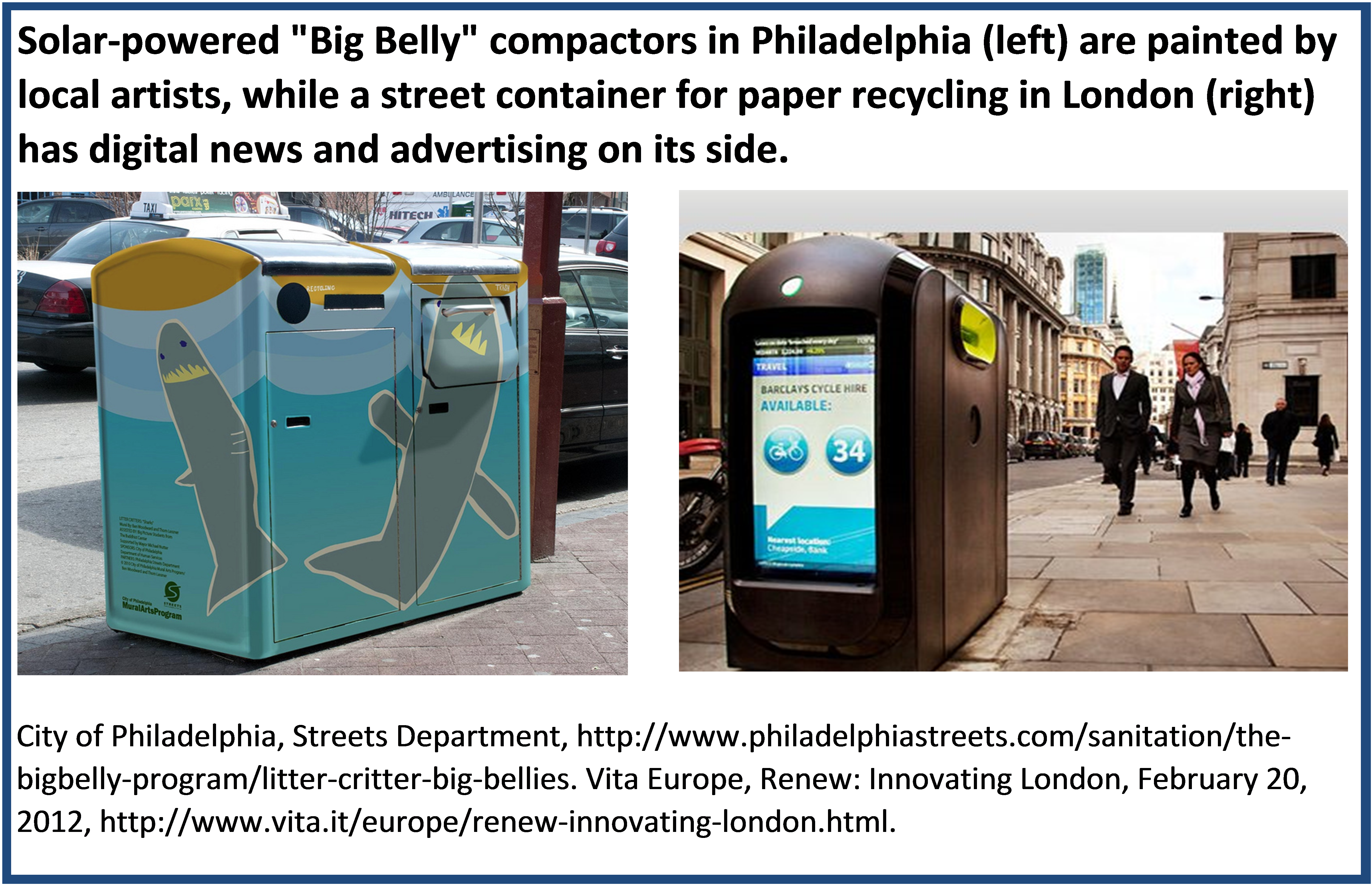 "Solar-powered ""Big Belly"" compactors in Philadelphia and a street container for paper recycling in London."